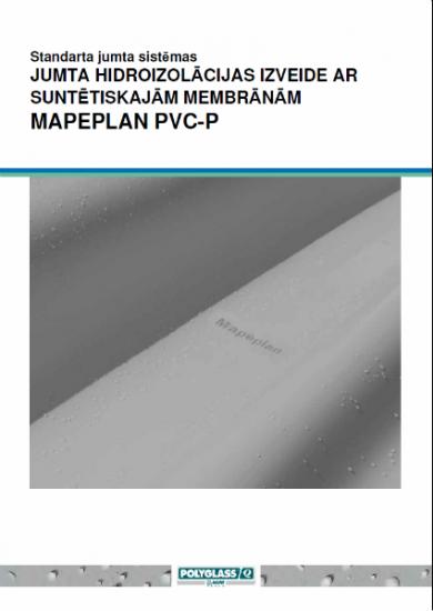 MAPEPLAN PVC-P SINTĒTISKĀS HIDROIZOLĀCIJAS MEMBRĀNAS TIPVEIDA SISTĒMAS